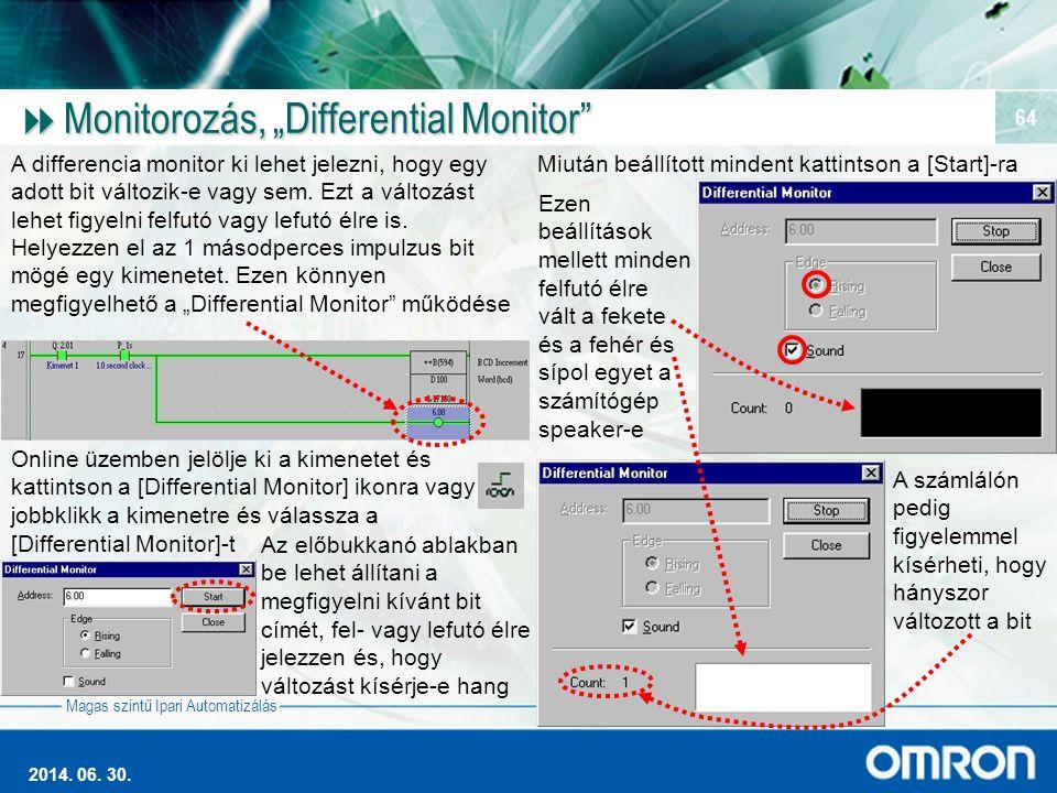 """Magas szintű Ipari Automatizálás 2014. 06. 30. 64  Monitorozás, """"Differential Monitor"""" A differencia monitor ki lehet jelezni, hogy egy adott bit vál"""