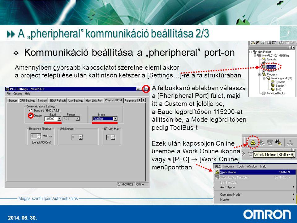 """Magas szintű Ipari Automatizálás 2014. 06. 30. 7  A """"pheripheral"""" kommunikáció beállítása 2/3  Kommunikáció beállítása a """"pheripheral"""" port-on Amenn"""