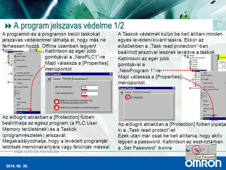 Magas szintű Ipari Automatizálás 2014. 06. 30. 72  A program jelszavas védelme 1/2 A programot és a programon belüli taskokat jelszavas védelemmel lá