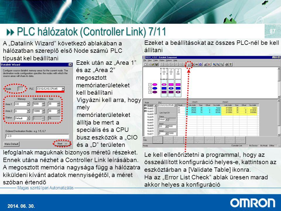 """Magas szintű Ipari Automatizálás 2014. 06. 30. 87  PLC hálózatok (Controller Link) 7/11 A """"Datalink Wizard"""" következő ablakában a hálózatban szereplő"""