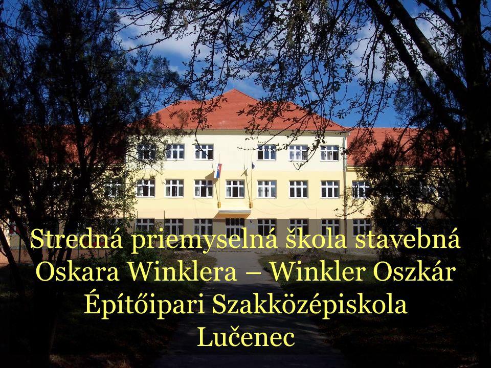 Iskolánk története: •1951.szeptember 1-én alakult mint Felsőipari Építészeti Iskola szlovák és magyar nyelvű oktatással.