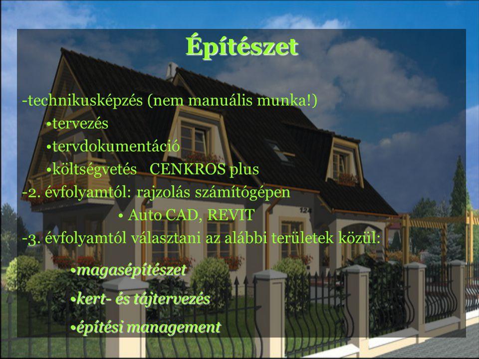Építészet -technikusképzés (nem manuális munka!) •tervezés •tervdokumentáció •költségvetés CENKROS plus -2.