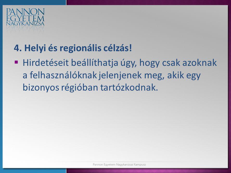4.Helyi és regionális célzás.