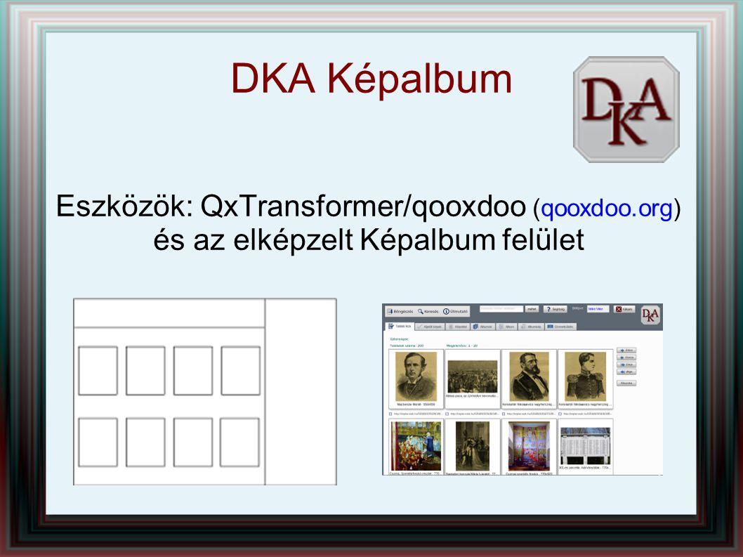 Eszközök: QxTransformer/qooxdoo (qooxdoo.org) és az elképzelt Képalbum felület DKA Képalbum