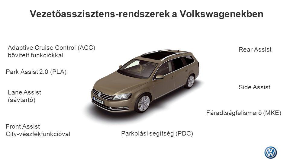 Vezetőasszisztens-rendszerek a Volkswagenekben Rear Assist Parkolási segítség (PDC) Fáradtságfelismerő (MKE) Adaptive Cruise Control (ACC) bővített fu