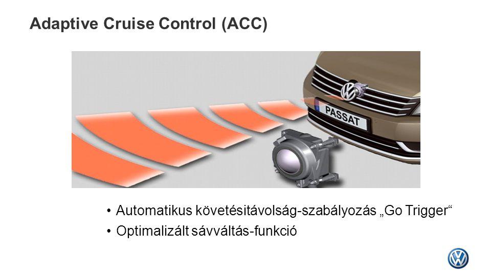 """Adaptive Cruise Control (ACC) •Automatikus követésitávolság-szabályozás """"Go Trigger"""" •Optimalizált sávváltás-funkció"""