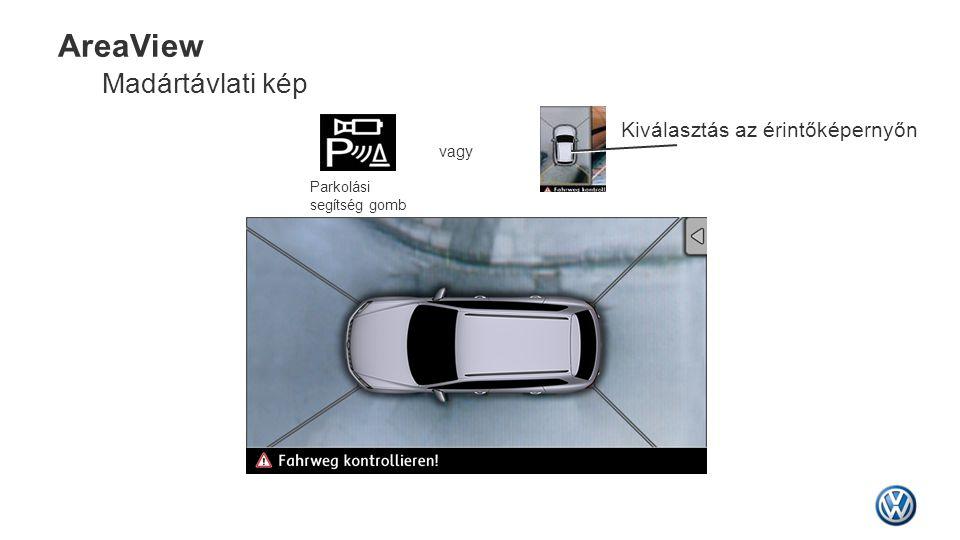 Parkolási segítség gomb vagy AreaView Madártávlati kép Kiválasztás az érintőképernyőn