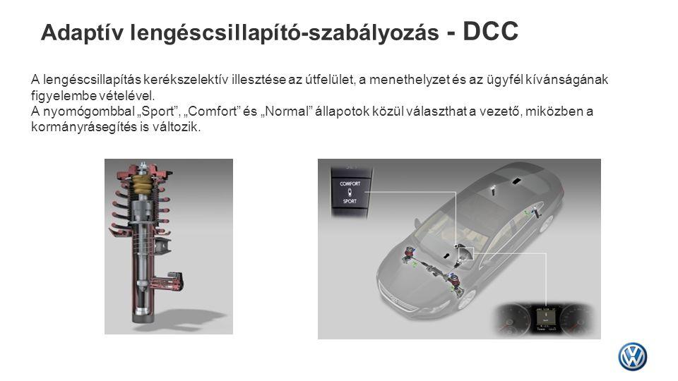 Adaptív lengéscsillapító-szabályozás - DCC A lengéscsillapítás kerékszelektív illesztése az útfelület, a menethelyzet és az ügyfél kívánságának figyel