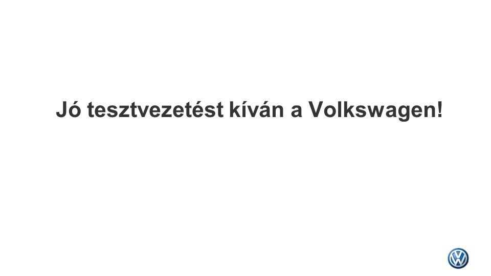 Jó tesztvezetést kíván a Volkswagen!