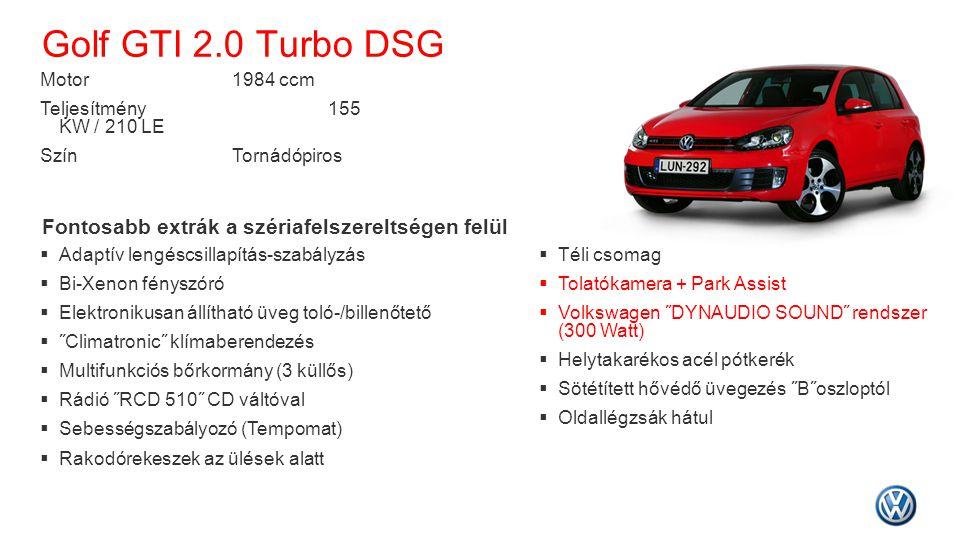 Golf GTI 2.0 Turbo DSG Fontosabb extrák a szériafelszereltségen felül  Adaptív lengéscsillapítás-szabályzás  Bi-Xenon fényszóró  Elektronikusan áll