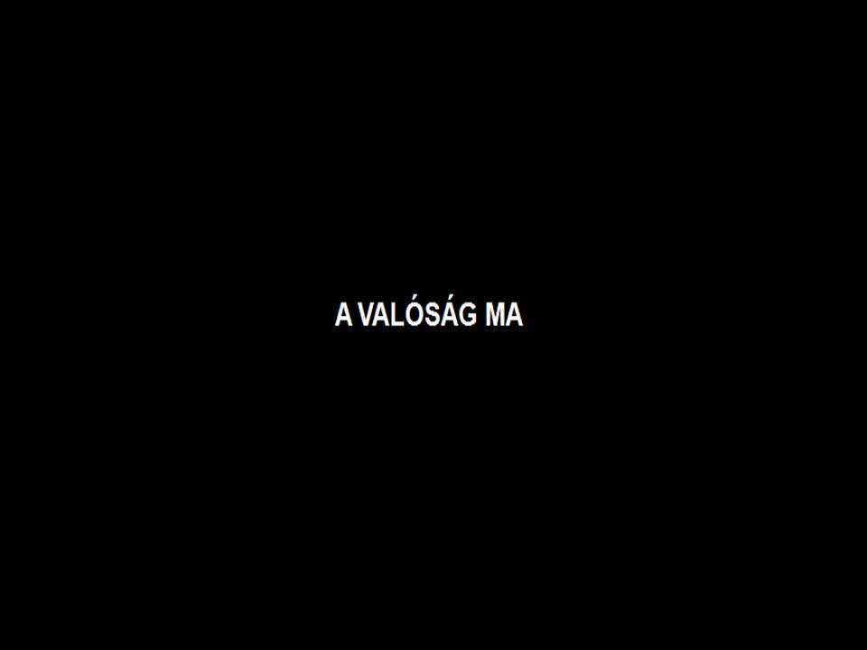 A VALÓSÁG MA