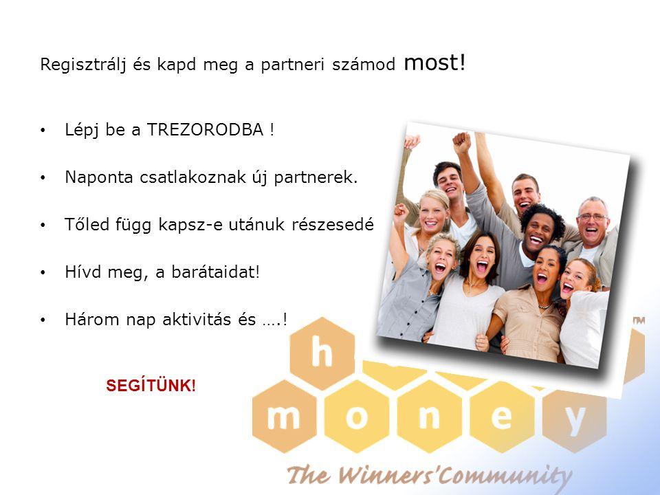 Regisztrálj és kapd meg a partneri számod most. • Lépj be a TREZORODBA .