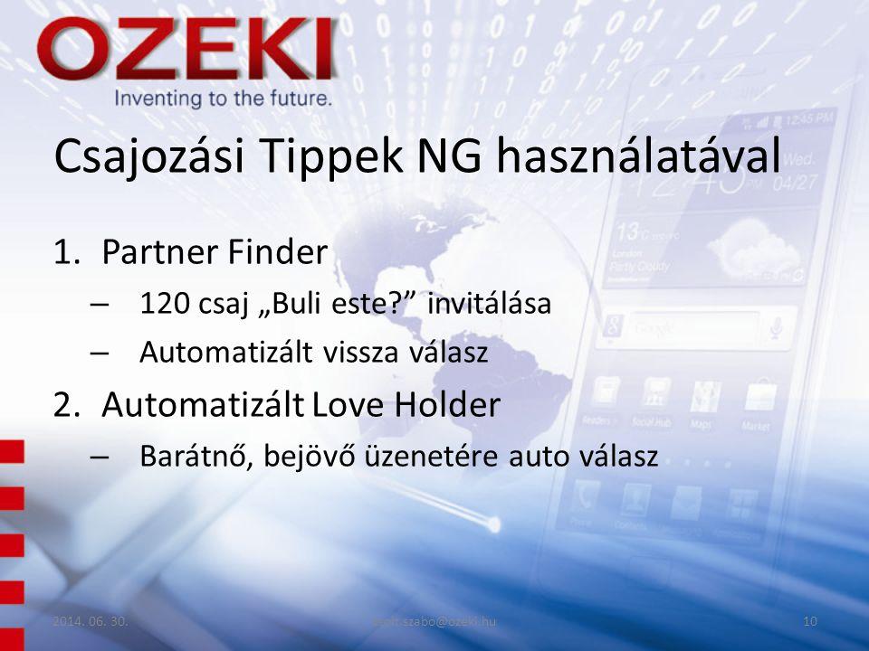 """Csajozási Tippek NG használatával 1.Partner Finder – 120 csaj """"Buli este? invitálása – Automatizált vissza válasz 2.Automatizált Love Holder – Barátnő, bejövő üzenetére auto válasz 2014."""
