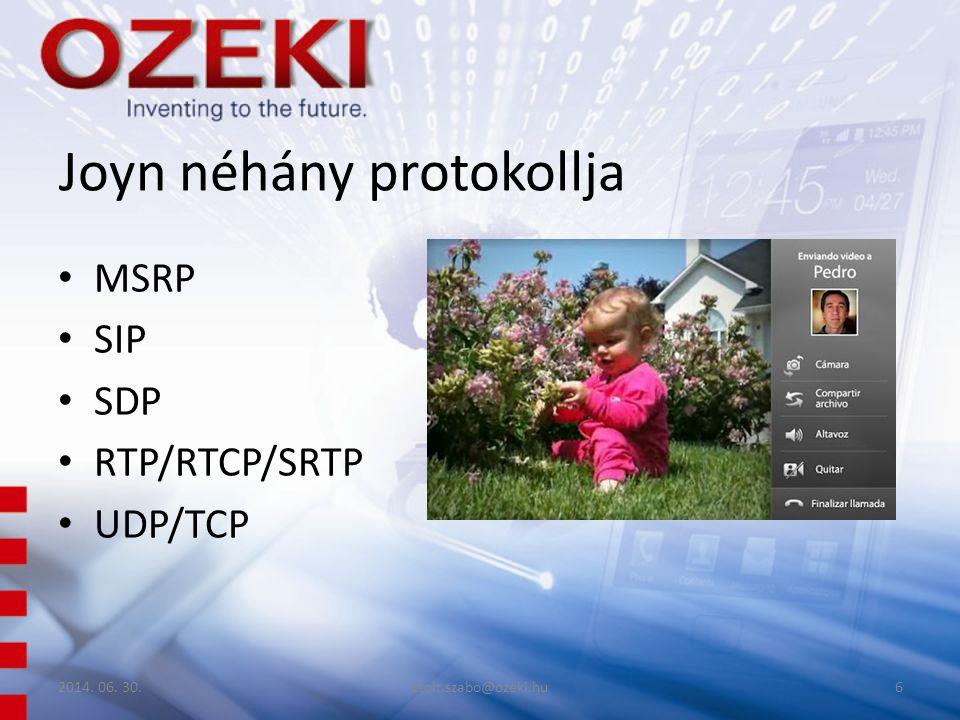 Joyn néhány protokollja • MSRP • SIP • SDP • RTP/RTCP/SRTP • UDP/TCP 2014.