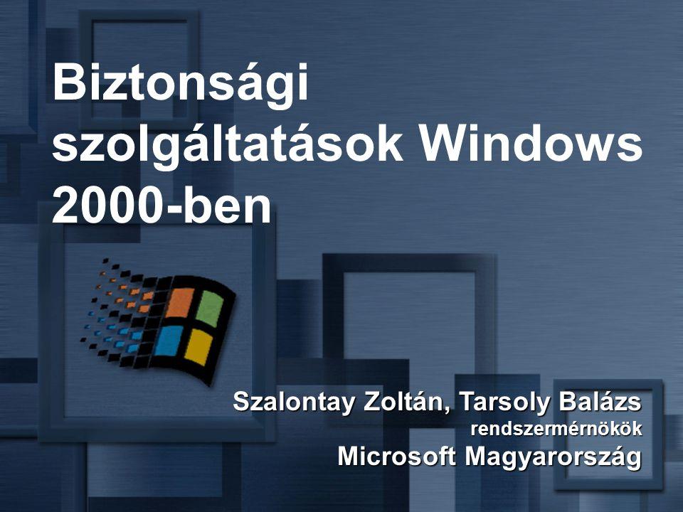 Szalontay Zoltán, Tarsoly Balázs rendszermérnökök Microsoft Magyarország Biztonsági szolgáltatások Windows 2000-ben