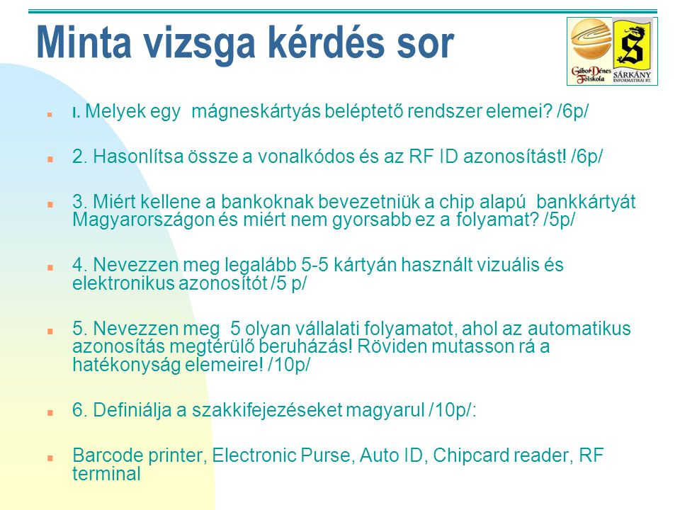 Chip kártyás felhasználás n Loyalty systems – vevő azonosítás, vevő adatok elemzése, CRM, vevő szokások elemzése n Financial application – elektroniku