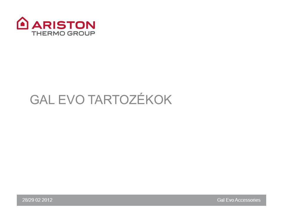 28/29 02 2012Gal Evo Accessories GAL EVO TARTOZÉKOK