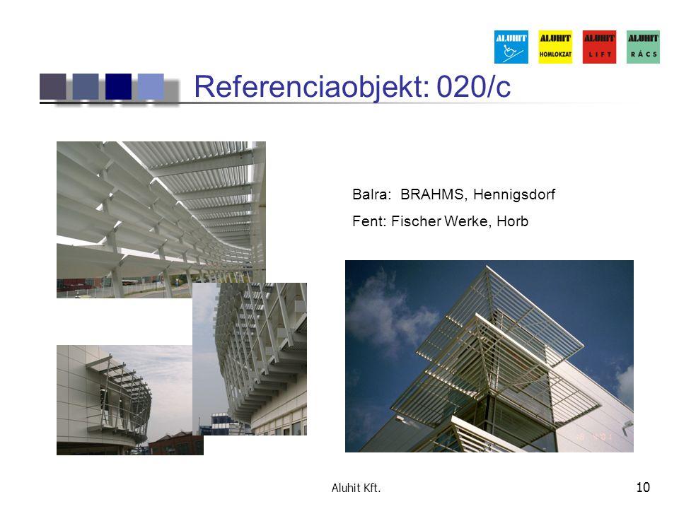 Aluhit Kft. 10 Referenciaobjekt: 020/c Balra: BRAHMS, Hennigsdorf Fent: Fischer Werke, Horb