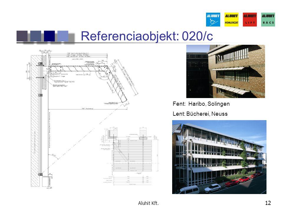 Aluhit Kft. 12 Referenciaobjekt: 020/c Fent: Haribo, Solingen Lent: Bücherei, Neuss