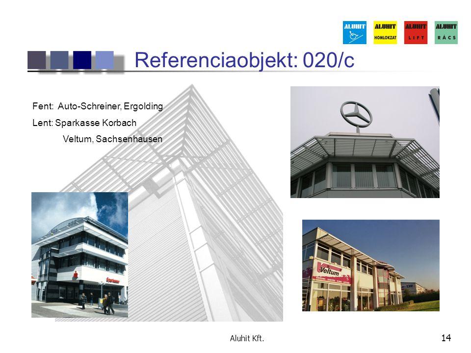 Aluhit Kft. 14 Referenciaobjekt: 020/c Fent: Auto-Schreiner, Ergolding Lent: Sparkasse Korbach Veltum, Sachsenhausen