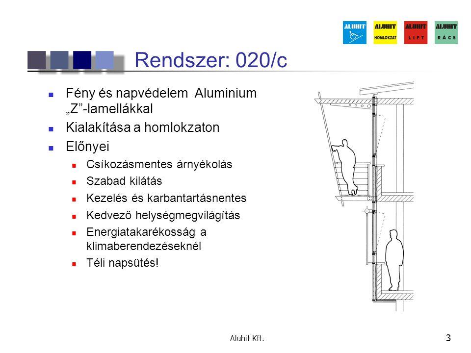 """Aluhit Kft. 3 Rendszer: 020/c  Fény és napvédelem Aluminium """"Z""""-lamellákkal  Kialakítása a homlokzaton  Előnyei  Csíkozásmentes árnyékolás  Szaba"""