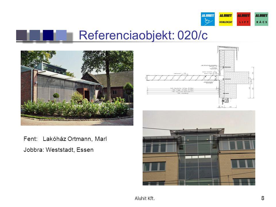 Aluhit Kft. 8 Referenciaobjekt: 020/c Fent: Lakóház Ortmann, Marl Jobbra: Weststadt, Essen