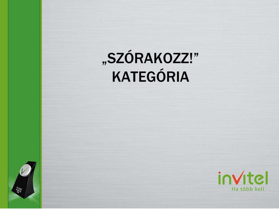 """""""SZÓRAKOZZ! KATEGÓRIA"""