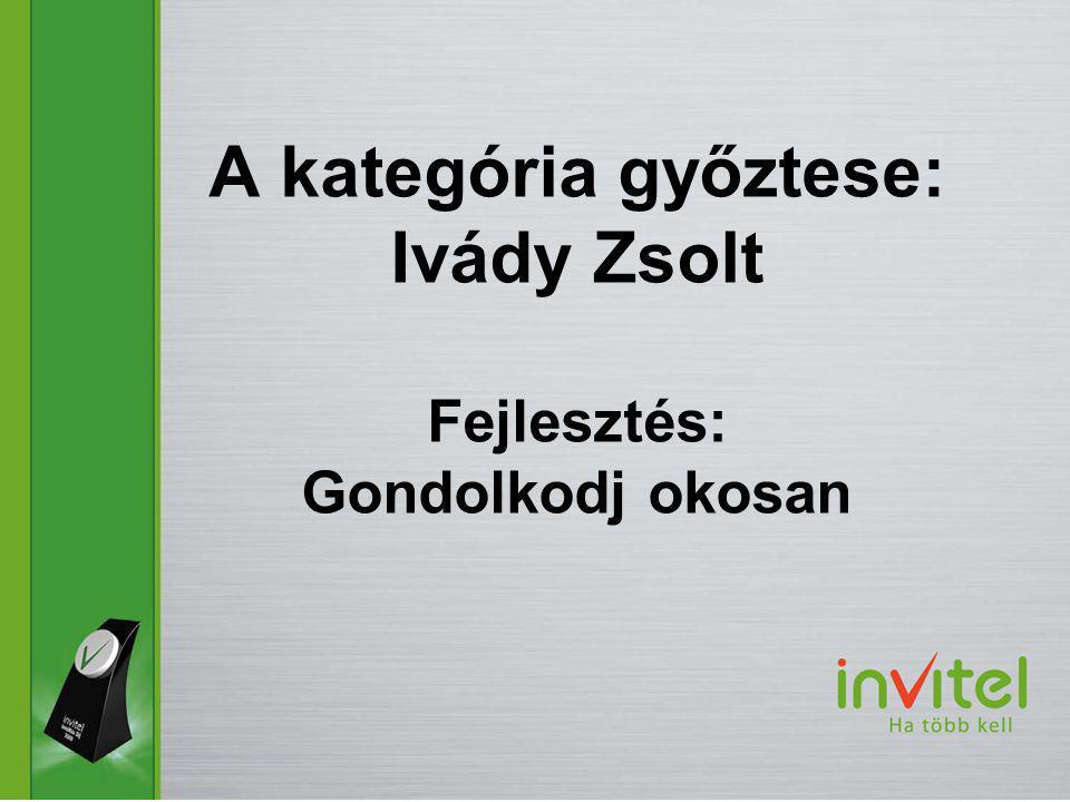 A kategória győztese: Ivády Zsolt Fejlesztés: Gondolkodj okosan