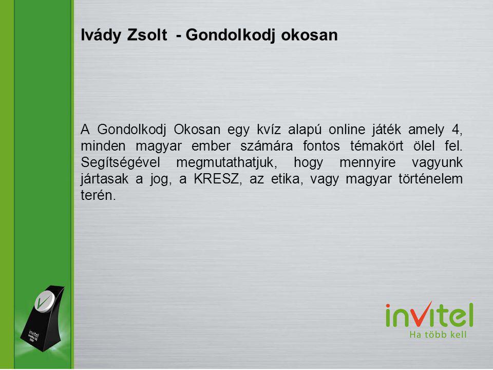 A Gondolkodj Okosan egy kvíz alapú online játék amely 4, minden magyar ember számára fontos témakört ölel fel.