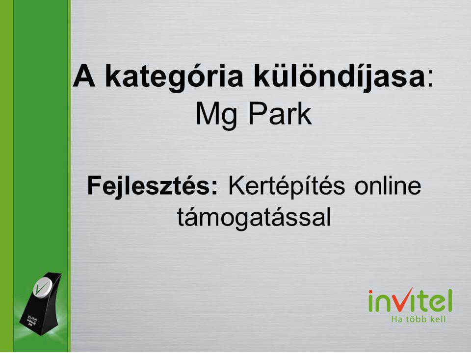 A kategória különdíjasa: Mg Park Fejlesztés: Kertépítés online támogatással