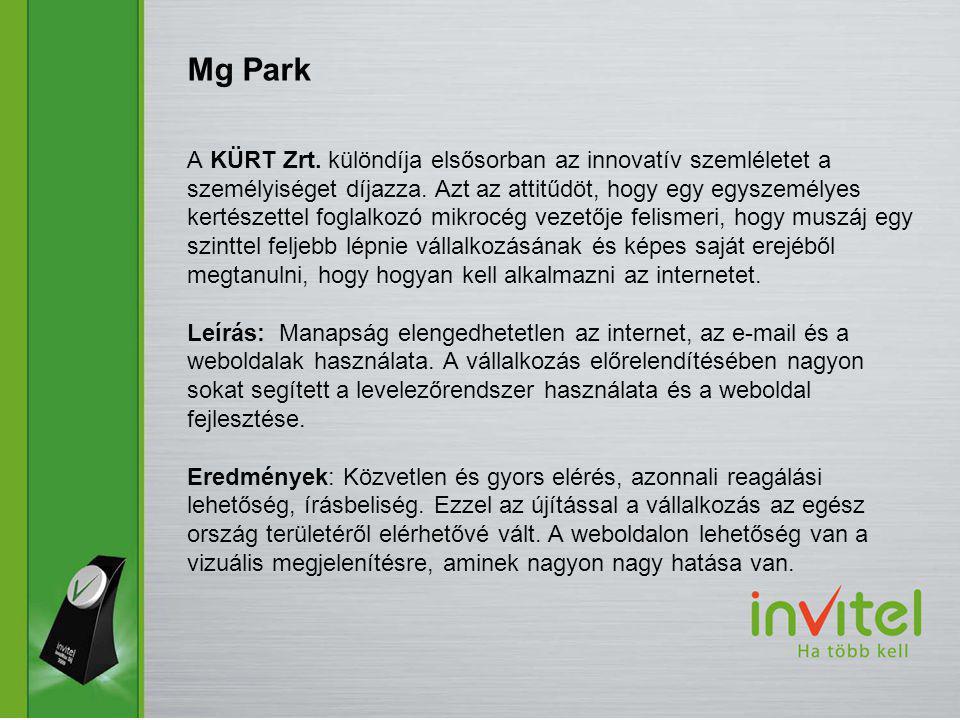 Mg Park A KÜRT Zrt. különdíja elsősorban az innovatív szemléletet a személyiséget díjazza.