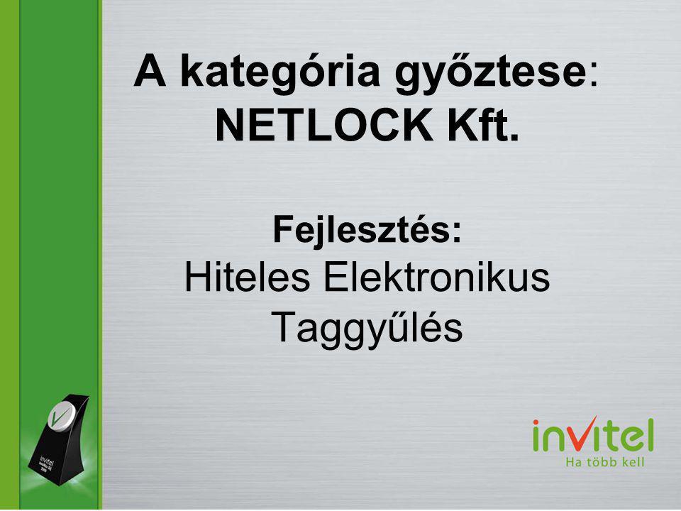 A kategória győztese: NETLOCK Kft. Fejlesztés: Hiteles Elektronikus Taggyűlés