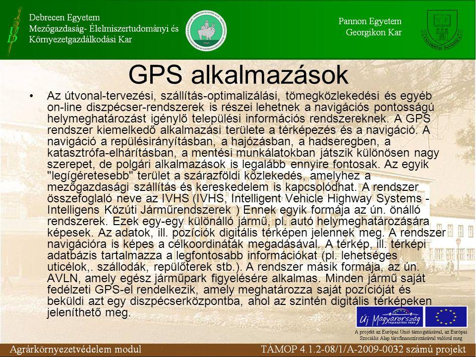 GPS alkalmazások •Az útvonal-tervezési, szállítás-optimalizálási, tömegközlekedési és egyéb on-line diszpécser-rendszerek is részei lehetnek a navigác