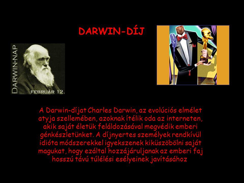 A Darwin-díjat Charles Darwin, az evolúciós elmélet atyja szellemében, azoknak ítélik oda az interneten, akik saját életük feláldozásával megvédik emberi génkészletünket.