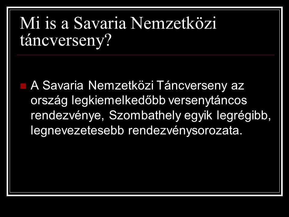 Mi is a Savaria Nemzetközi táncverseny.