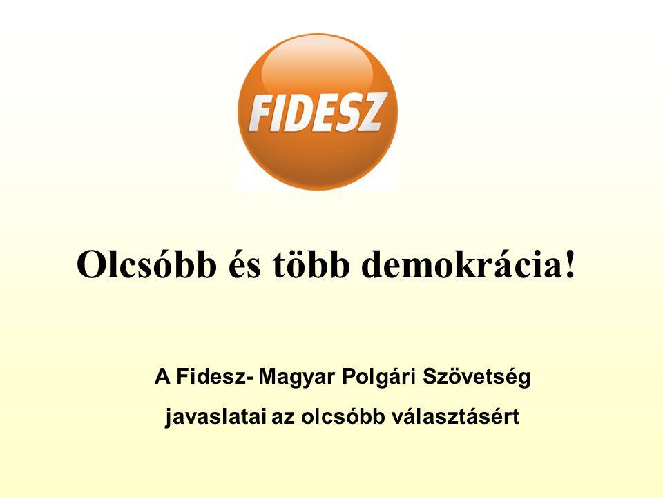 Olcsóbb és több demokrácia! A Fidesz- Magyar Polgári Szövetség javaslatai az olcsóbb választásért