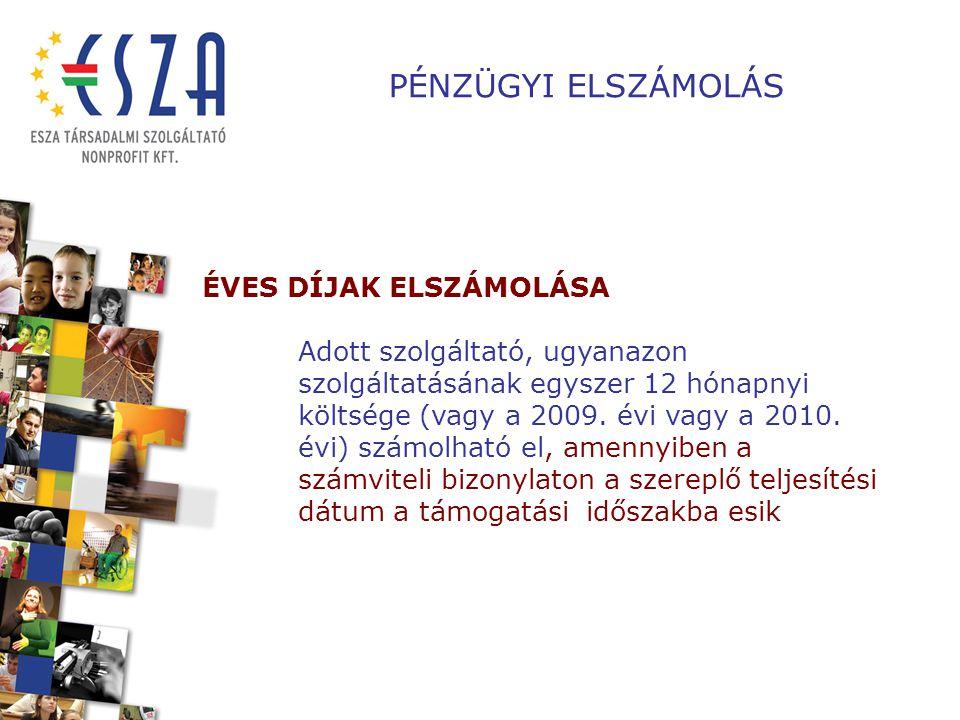 PÉNZÜGYI ELSZÁMOLÁS ÉVES DÍJAK ELSZÁMOLÁSA Adott szolgáltató, ugyanazon szolgáltatásának egyszer 12 hónapnyi költsége (vagy a 2009.