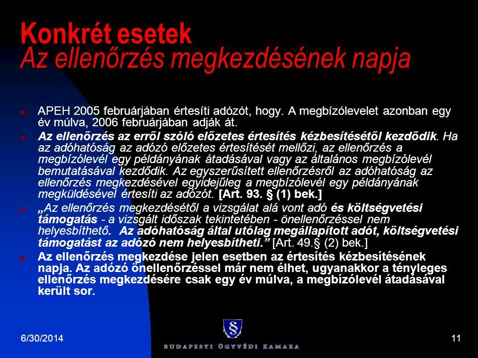 Konkrét esetek Az ellenőrzés megkezdésének napja  APEH 2005 februárjában értesíti adózót, hogy.