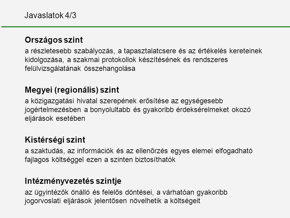 Javaslatok 4/3 Országos szint a részletesebb szabályozás, a tapasztalatcsere és az értékelés kereteinek kidolgozása, a szakmai protokollok készítéséne