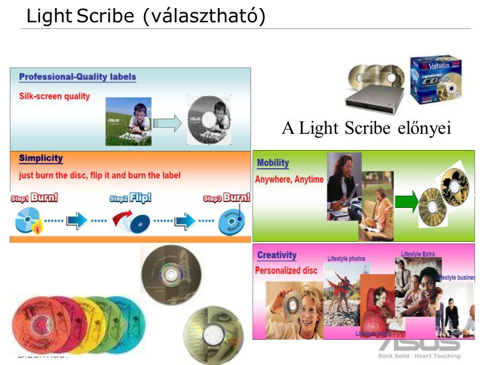 84 Bizalmas! Light Scribe (választható) A Light Scribe előnyei