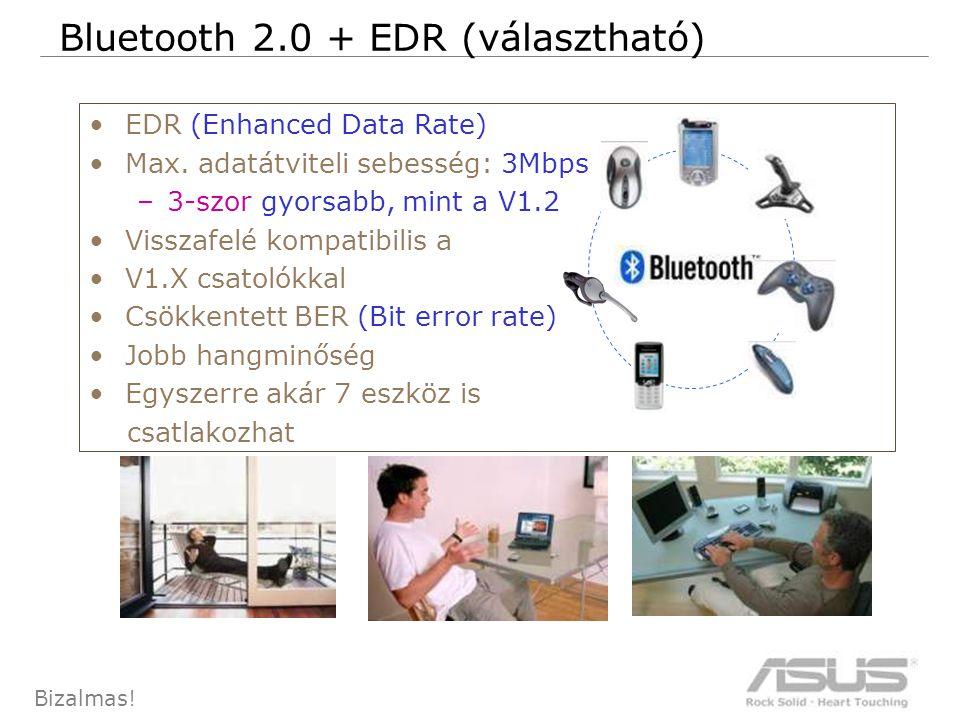 86 Bizalmas. Bluetooth 2.0 + EDR (választható) •EDR (Enhanced Data Rate) •Max.
