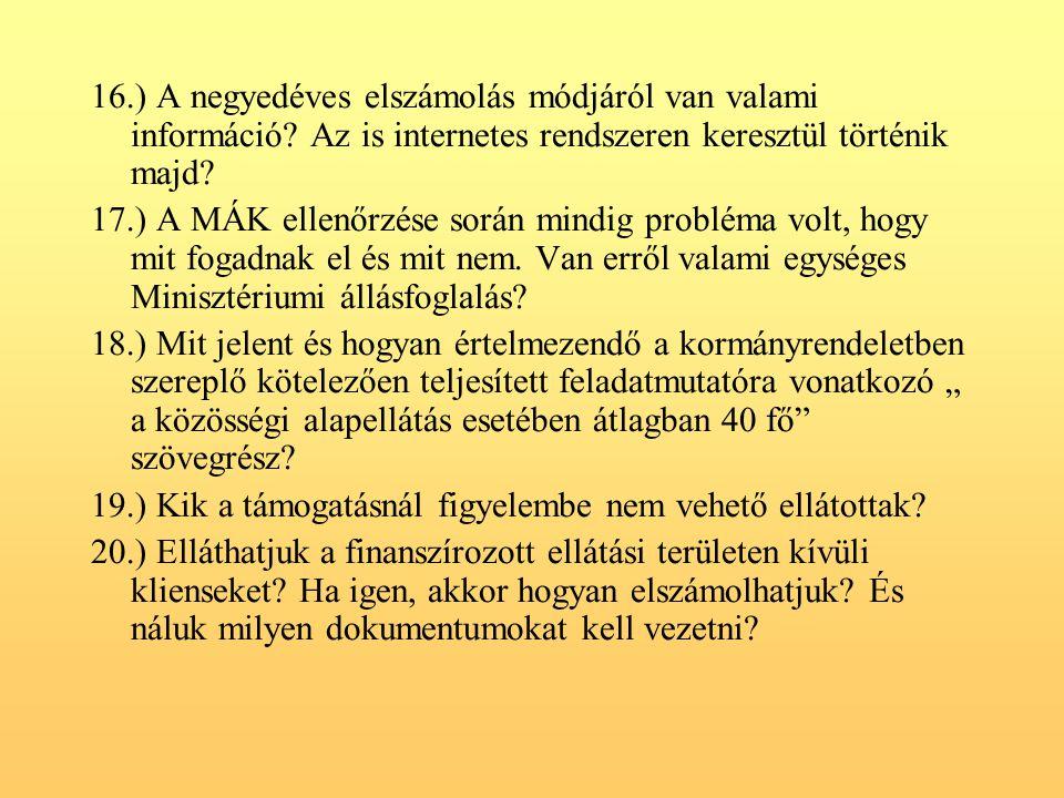 16.) A negyedéves elszámolás módjáról van valami információ.