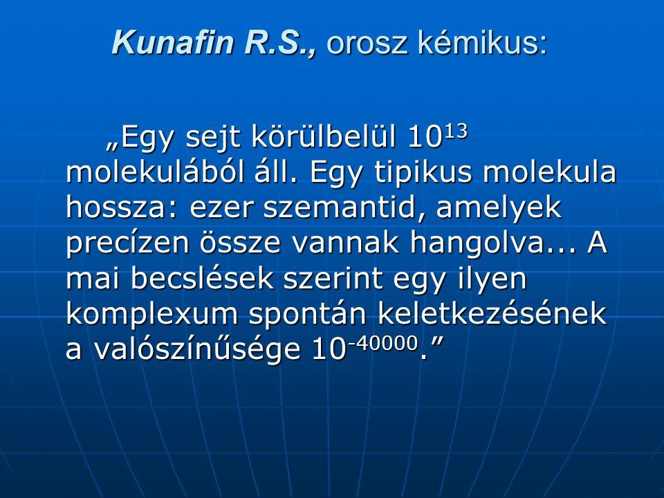 """Kunafin R.S., orosz kémikus: """"Egy sejt körülbelül 10 13 molekulából áll."""