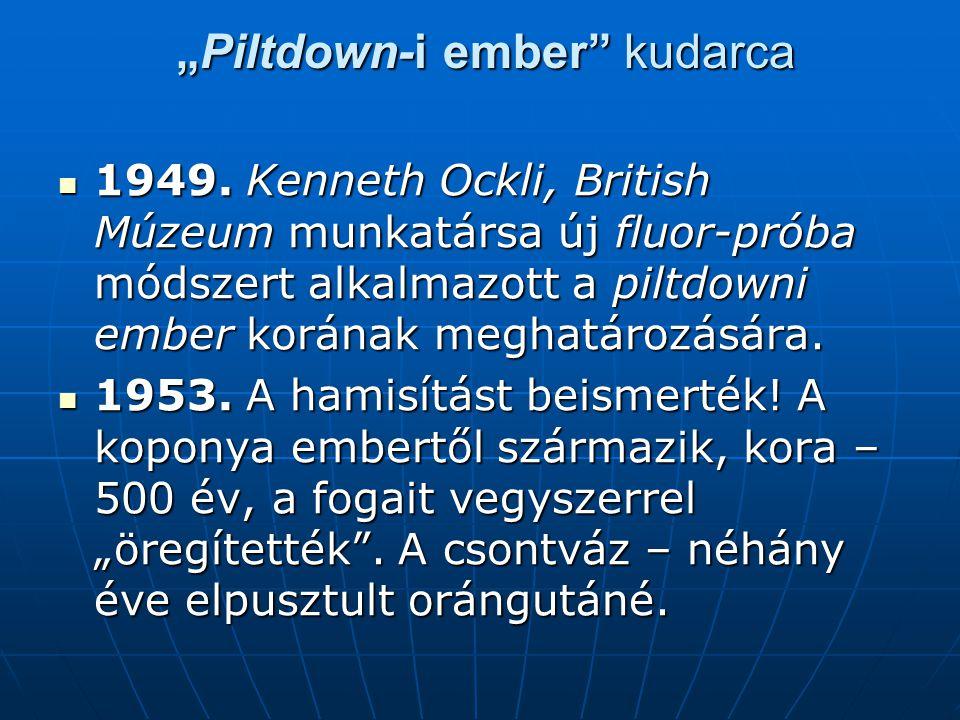 """Piltdown-i ember kudarca ""Piltdown-i ember kudarca  1949."