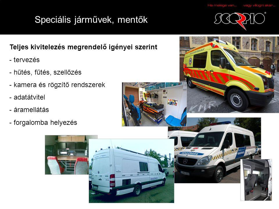 Speciális járművek, mentők Teljes kivitelezés megrendelő igényei szerint - tervezés - hűtés, fűtés, szellőzés - kamera és rögzítő rendszerek - adatátv