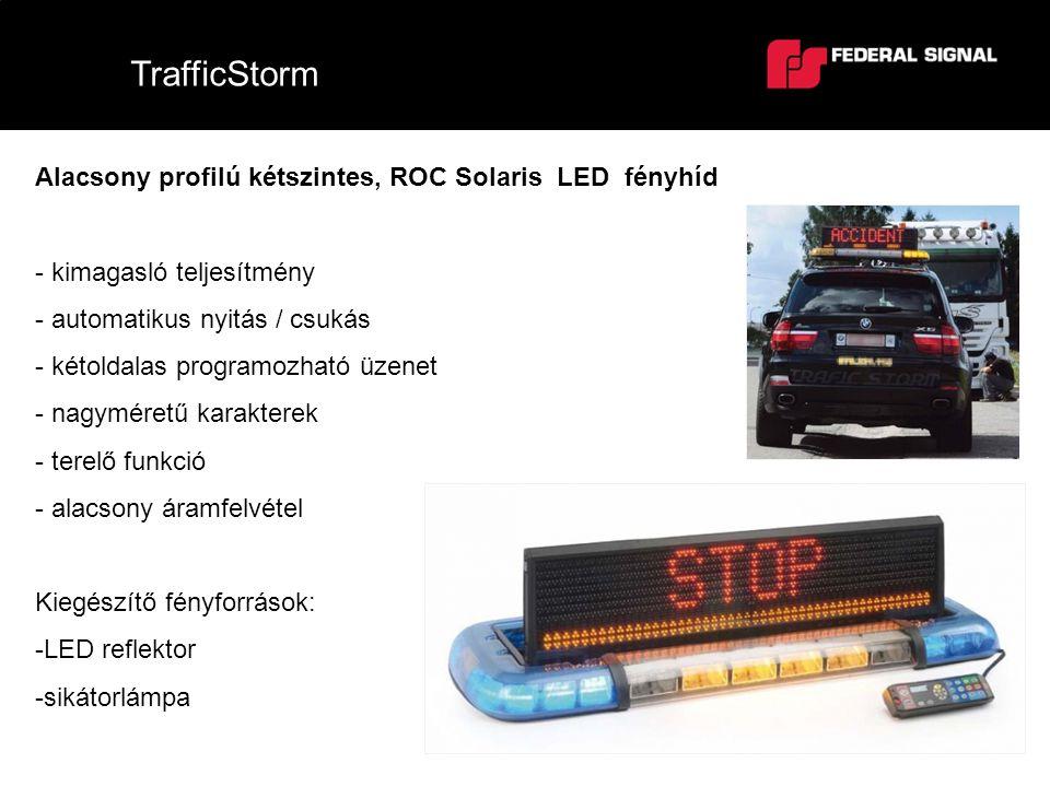 TrafficStorm Alacsony profilú kétszintes, ROC Solaris LED fényhíd - kimagasló teljesítmény - automatikus nyitás / csukás - kétoldalas programozható üz