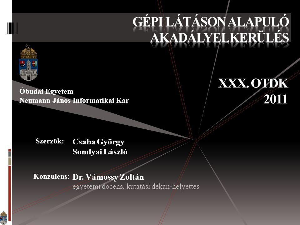 Óbudai Egyetem Neumann János Informatikai Kar Szerzők: Csaba György Somlyai László Konzulens: Dr.