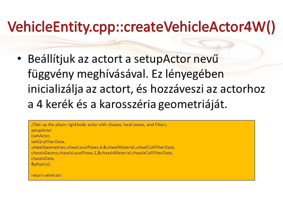 • Beállítjuk az actort a setupActor nevű függvény meghívásával.