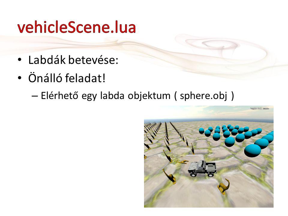 • Labdák betevése: • Önálló feladat! – Elérhető egy labda objektum ( sphere.obj )