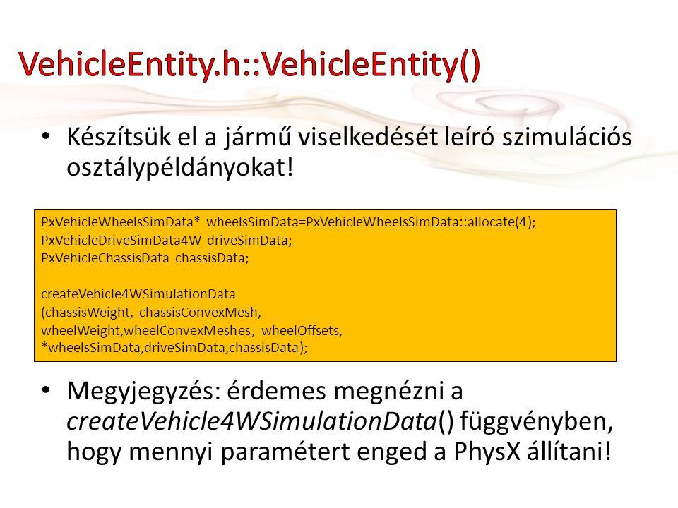 • Készítsük el a jármű viselkedését leíró szimulációs osztálypéldányokat.